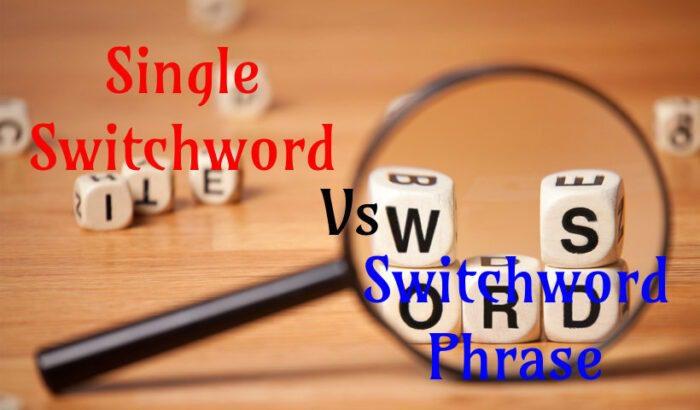 effective Single Switchword Phrase